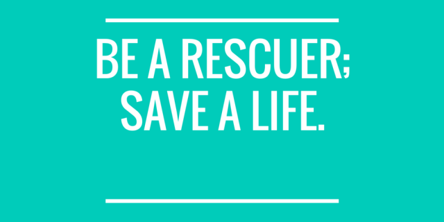 Be a rescuer;save a life.