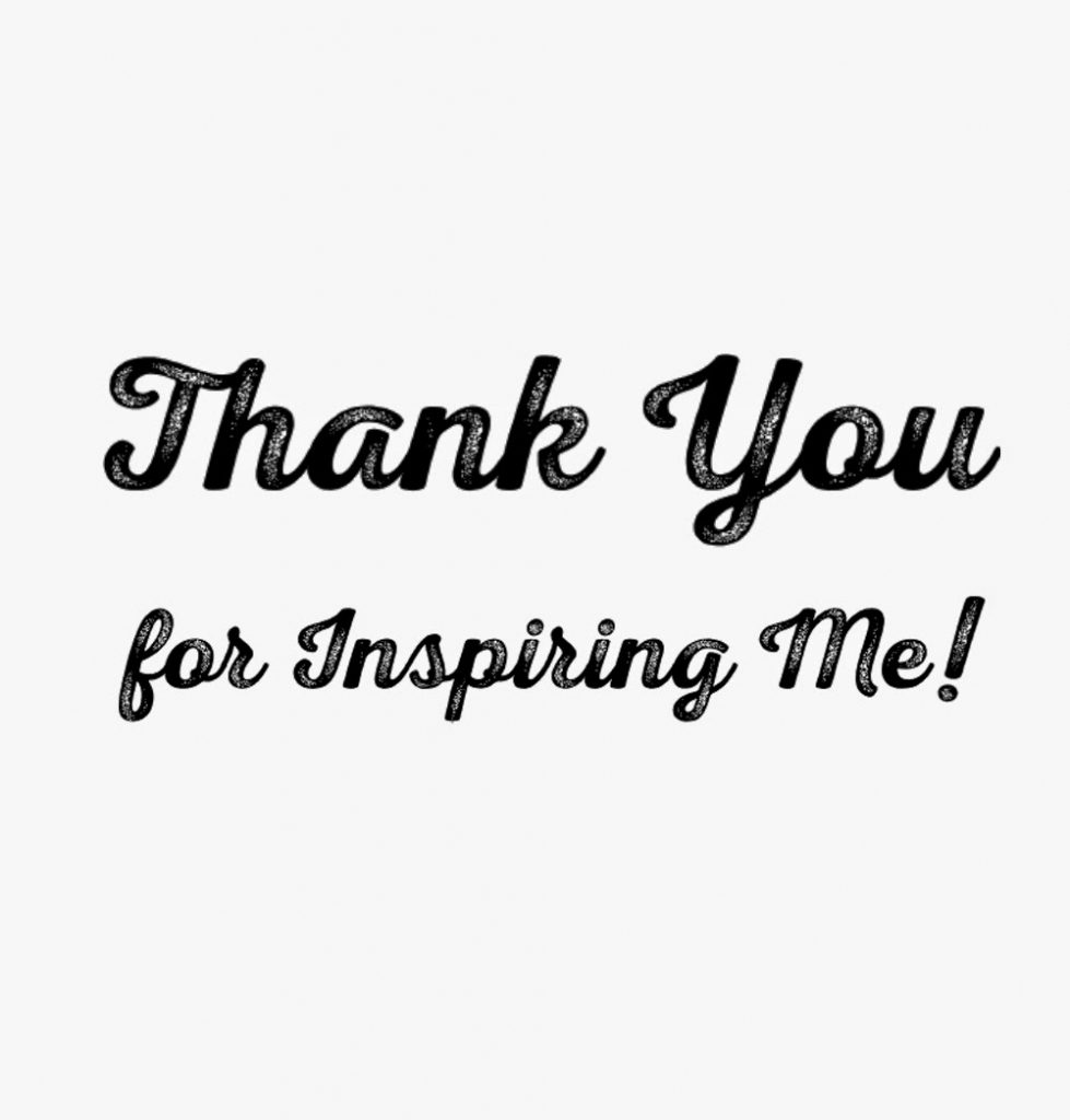 Who Has Inspired You Send Them A Note Right Now Letting Know