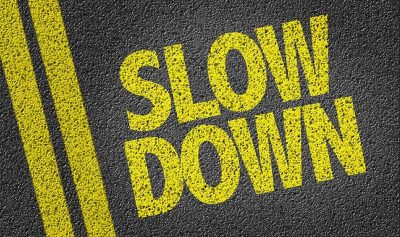 slow down, don't rush