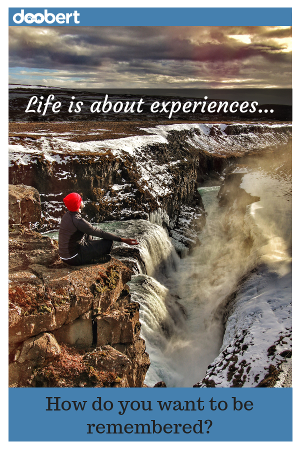 Life is about experiences